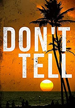 Don't Tell: A Riveting Mystery (A Riveting Kidnapping Mystery Series Book 18) by [Alexandria Clarke]