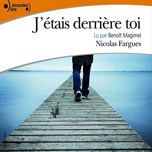 J'étais derrière toi                   By:                                                                                                                                 Nicolas Fargues                               Narrated by:                                                                                                                                 Benoît Magimel                      Length: 3 hrs and 50 mins     2 ratings     Overall 4.5