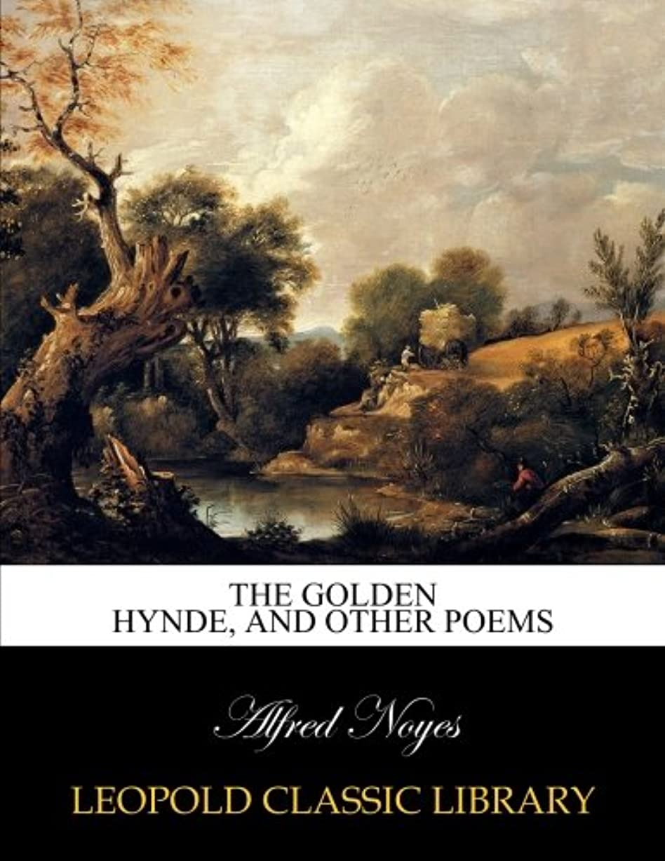 割り込み格差意志The Golden hynde, and other poems