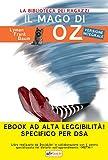 Il mago di Oz: Ediz. integrale ad alta leggibilità specifico per DSA