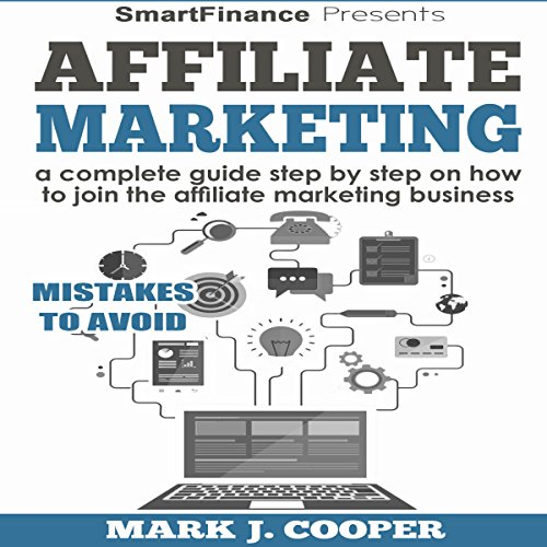 Affiliate Marketing                   By:                                                                                                                                 Mark J. Cooper                               Narrated by:                                                                                                                                 Michael Allen                      Length: 1 hr and 28 mins     3 ratings     Overall 4.3