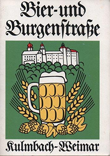 Bier- und Burgenstrasse Kulmbach-Weimar