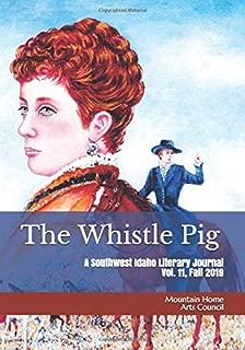 The Whistle Pig Volume 11: A Southwest Idaho Literary Journal