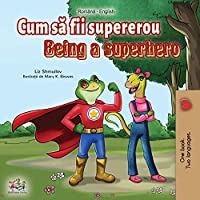 Being a Superhero (Romanian English Bilingual Book) (Romanian English Bilingual Collection)