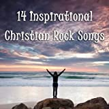 14 Inspirational Christian Rock Songs