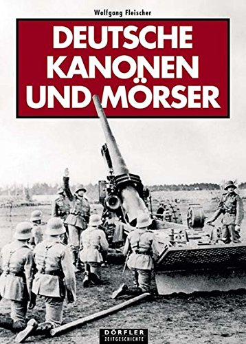 Deutsche Kanonen und Mörser