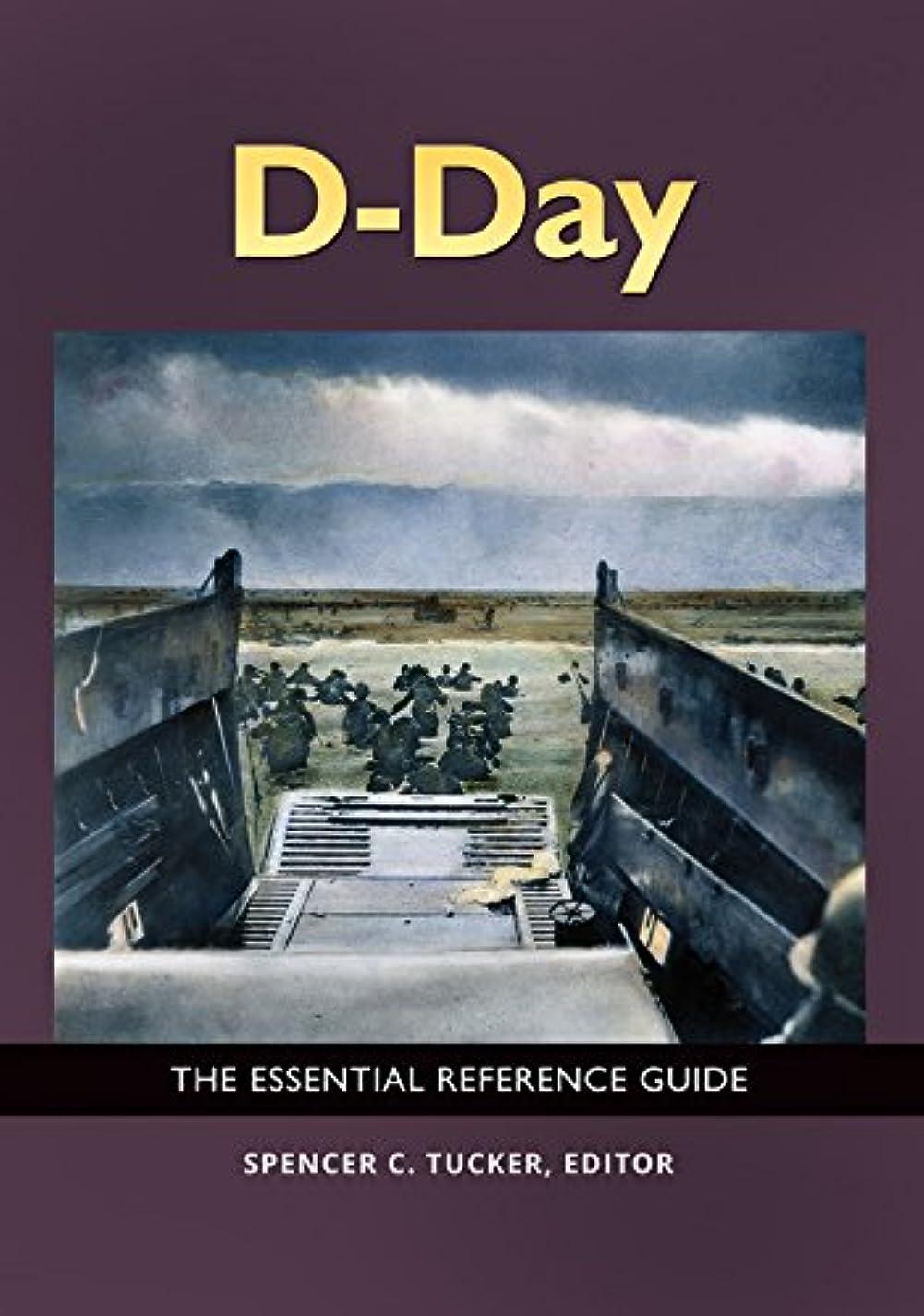 逃れる説得実際D-Day: The Essential Reference Guide (English Edition)