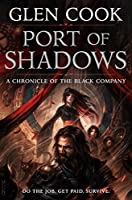 Port of Shadows (Chronicles of the Black Company)