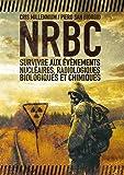 NRBC - Survivre aux événements nucléaires, radiologiques, biologiques et chimiques