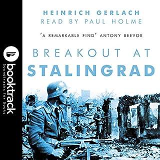 Breakout at Stalingrad     Booktrack Edition              Autor:                                                                                                                                 Heinrich Gerlach,                                                                                        Dr Peter Lewis                               Sprecher:                                                                                                                                 Paul Holme                      Spieldauer: 24 Std. und 20 Min.     Noch nicht bewertet     Gesamt 0,0