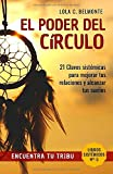 El poder del círculo: Encuentra tu tribu (Libros Sistemicos, pertenencia)