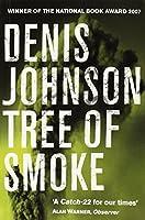 Tree of Smoke by Denis Johnson(1905-06-30)