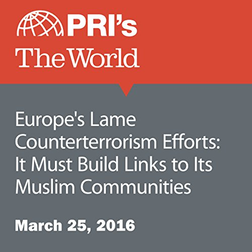 Europe's Lame Counterterrorism Efforts: It Must Build Links to Its Muslim Communities audiobook cover art