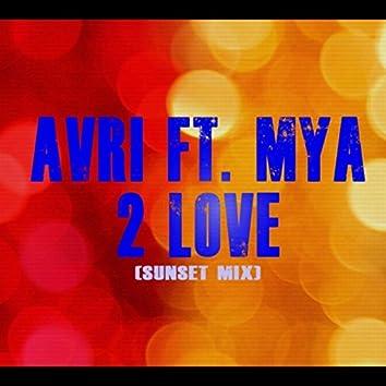 2 Love (Sunset Mix) [feat. Mya]