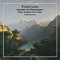 リスト:巡礼の年 第1年「スイス」/ピアノ・ソナタ ロ短調 (Franz Liszt: Années De Pèlerinage 1)