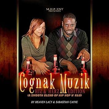 Cognak Muzik...Hiz & Herz Edition