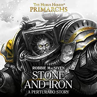Stone and Iron     The Horus Heresy              By:                                                                                                                                 Robbie MacNiven                               Narrated by:                                                                                                                                 Tim Bruce,                                                                                        Cliff Chapman,                                                                                        Steve Conlin,                   and others                 Length: 21 mins     18 ratings     Overall 4.4