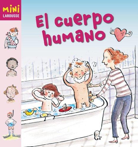 El cuerpo humano (Larousse - Infantil / Juvenil - Castellano - A Partir De 5/6...