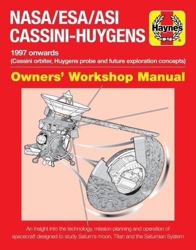 Download NASA/ESA/ASI Cassini-Huygens: 1997 onwards (Cassini orbiter, Huygens probe and future exploration concepts) (Owners' Workshop Manual) 1785211110