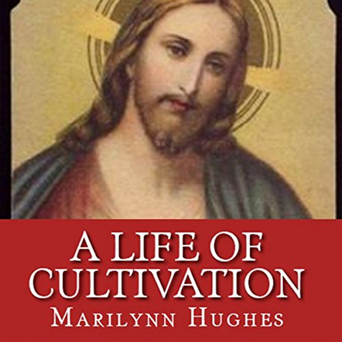 A Life of Cultivation audiobook cover art