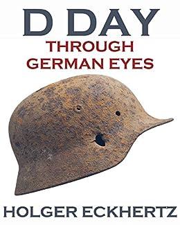 D DAY Through German Eyes - The Hidden Story of June 6th 1944 by [Holger Eckhertz, Sprech Media]