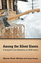 Among the Silent Giants: A Young Girl's True Adventures in a Wild Country