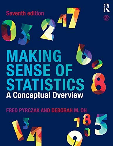 Compare Textbook Prices for Making Sense of Statistics 7 Edition ISBN 9781138894761 by Pyrczak, Fred,Oh, Deborah M.