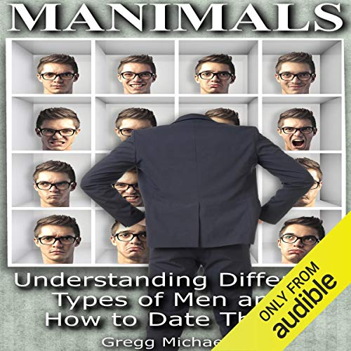 Manimals: Understanding Different Types of Men and How to Date Them! audiobook cover art