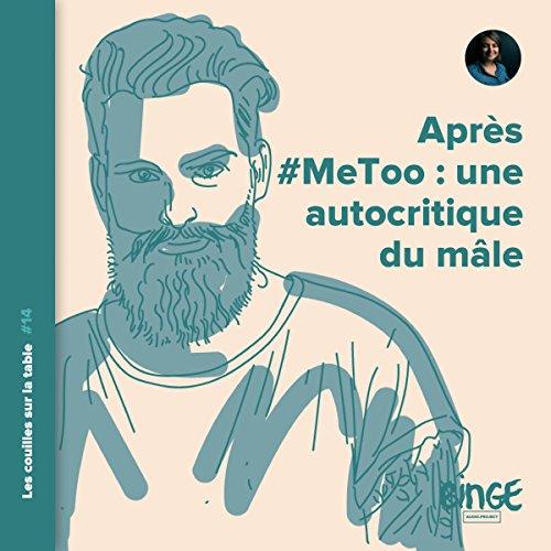 Couverture de Après #MeToo : une autocritique du mâle