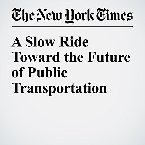 A Slow Ride Toward the Future of Public Transportation cover art