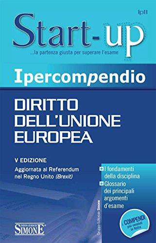 Ipercompendio Diritto dell'Unione europea: • I fondamenti della disciplina • Glossario dei principali argomenti d'esame