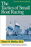 The Tactics of Small Boat Racing (Norton Nautical Books)