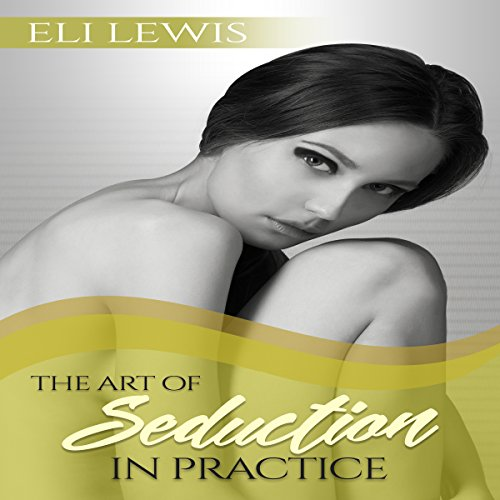 The Art of Seduction in Practice audiobook cover art