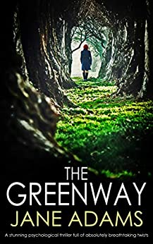 THE GREENWAY: a stunning psychological thriller full of absolutely breathtaking twists (Detective Mike Croft Book 1) (English Edition) van [JANE ADAMS]