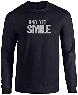 and Yet I Smile Quote Inspirational Motivational Faith Full Long Sleeve Tee T-Shirt