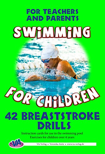42 Breaststroke Drills: For Teachers and Parents (Swimming for Children Book 2)