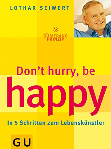 Don't hurry, be happy!