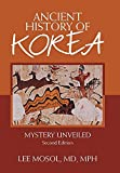 Ancient History of Korea: Mystery Unveiled. Second Edition