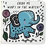 Color Me: Who's in the Water?: Watch Me Change Colour In Water (Wee Gallery Bath Books)