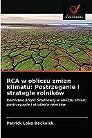 RCA w obliczu zmian klimatu: Postrzeganie i strategie rolników