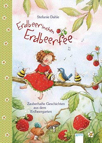 Erdbeerinchen Erdbeerfee: Zauberhafte Geschichten aus dem Erdbeergarten (Popular Fiction)