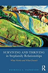 Surviving and Thriving in Stepfamily Relationships: What Works and What Doesn't Kindle Edition