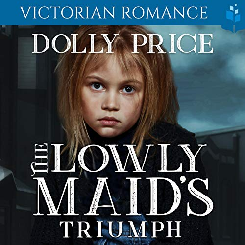 The Lowly Maid's Triumph Audiobook By Dolly Price cover art