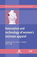 Innovation and Technology of Women's Intimate Apparel (Woodhead Publishing Series in Textiles)
