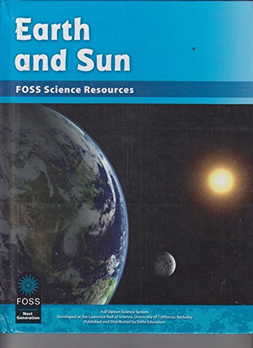 Compare Textbook Prices for Earth and Sun Foss Science Resources book  ISBN 9781625713728 by Lawrence Hall of Science University of California