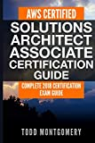 AWS CERTIFIED SOLUTIONS ARCHITECT ASSOCIATE CERTIFICATION GUIDE: COMPLETE 2018 CERTIFICATION EXAM GUIDE (AWS Certification Guides)