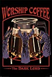 1art1 Steven Rhodes - Worship Coffee, The Dark Lord Poster