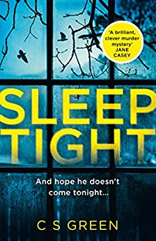 Sleep Tight: from the Sunday Times bestseller comes a gripping new thriller, the debut in a new crime series with a twist (Rose Gifford series, Book 1): A Dc Rose Gifford Thriller by [C S Green]