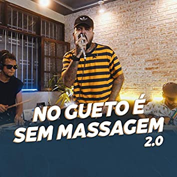 No Gueto É Sem Massagem 2.0