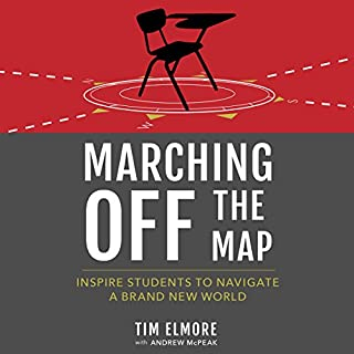 Marching off the Map     Inspire Students to Navigate a Brand New World              By:                                                                                                                                 Dr. Tim Elmore,                                                                                        Andrew McPeak                               Narrated by:                                                                                                                                 Dr. Tim Elmore                      Length: 9 hrs and 43 mins     34 ratings     Overall 4.6